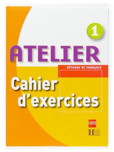 Méthode de français 1. Atelier. Cahier d'exercices - 9788467513875