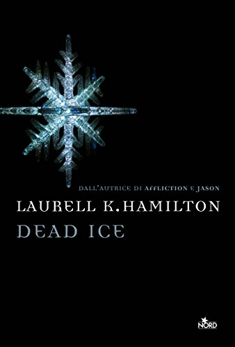 Dead ice: Una storia di Anita Blake volume 24 di [Hamilton, Laurell K.]
