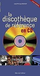 La discothèque de référence en CD - musique classique - 1ère édition