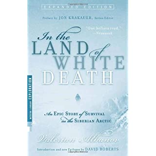 In the Land of White Death, An Epic Story of Survival in the Siberian Artic