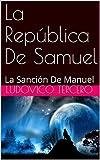 La República De Samuel  : La Sanción De Manuel  (BÉSAME EN SAN LORENZO  nº 4)