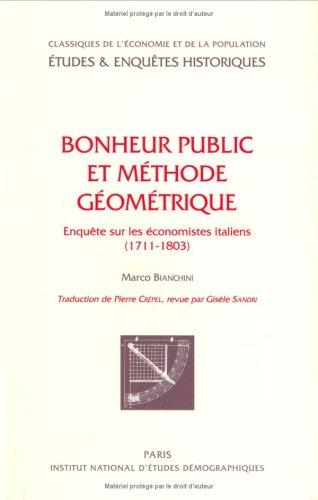 Bonheur public et méthode géométrique : Enquête sur les économistes italiens, 1711-1803