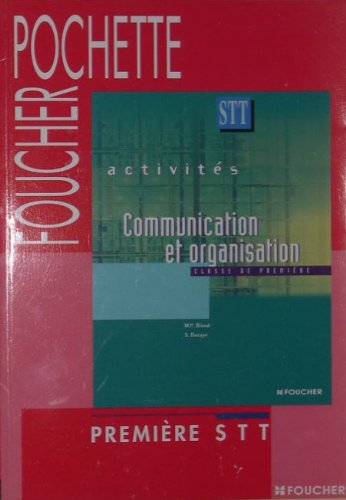 Communication et organisation : Première STT