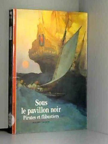 Sous le pavillon noir : Pirates et flibustiers