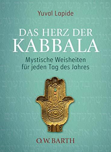 Das Herz der Kabbala: Mystische Weisheiten für jeden Tag des Jahres