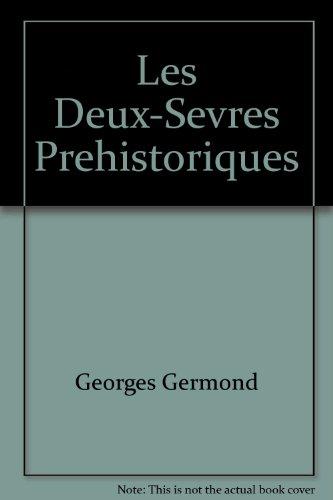Les Deux-Sèvres Préhistoriques