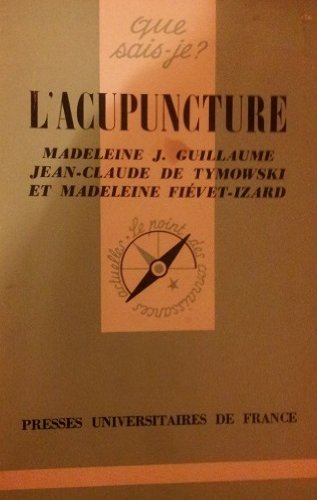 Que sais-je, n°705 : l'acupuncture