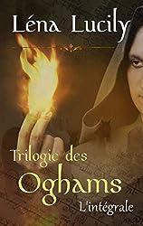 La Trilogie des Oghams: L'Intégrale tomes 1 à 3