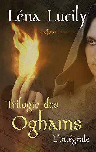 Couverture du livre La Trilogie des Oghams: L'Intégrale tomes 1 à 3