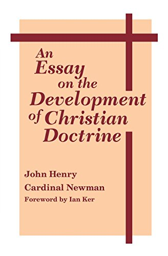 Essay on the Development of Christian Doctrine, An (Notre Dame Series in the Great Books, No 4)