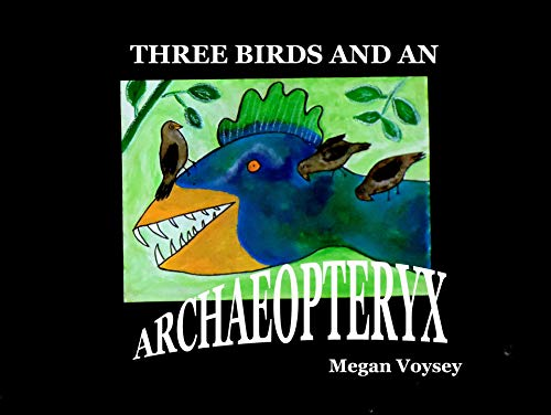 Three birds and an Archaeopteryx (English Edition)
