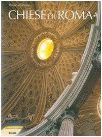 Chiese di Roma. Ediz. illustrata (Arte e cultura) por Roberta Bernabei