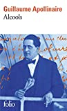 Alcools - Poèmes 1898-1913