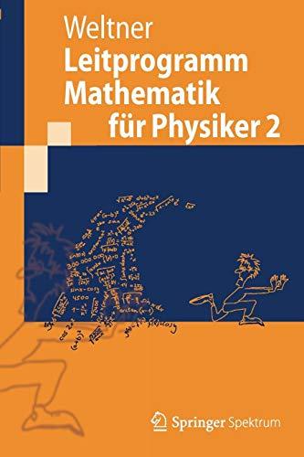 Leitprogramm Mathematik für Physiker 2 (Springer-Lehrbuch)