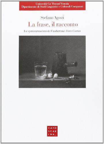 La frase, il racconto. Le sperimentazioni di Flaubert nei Trois Contes