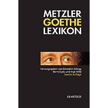 Metzler Goethe Lexikon: Personen – Sachen – Begriffe