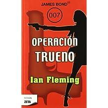 Operacion Trueno (James Bond Agente 007) (Spanish Edition) (James Bond 007) by Ian Fleming (2011-09-01)