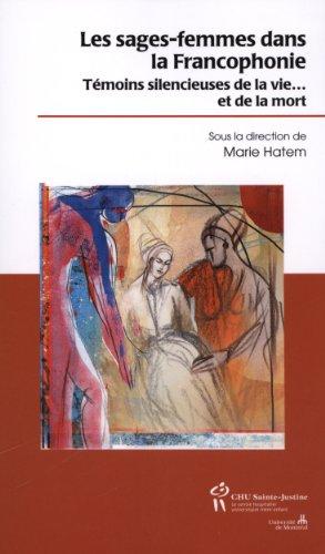 Les sages-femmes dans la Francophonie : Témoins silencieux de la vie... et de la mort