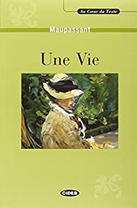 Une vie. Con CD Audio par Guy de Maupassant