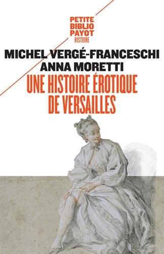 Une histoire érotique de Versailles (1661-1789)