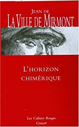 L'horizon chimérique : Suivi de Les dimanches de Jean Dézert et Contes