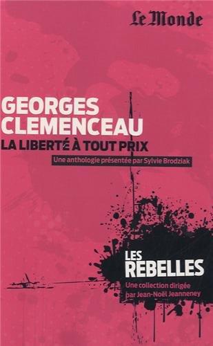 Georges Clmenceau : La libert  tout prix