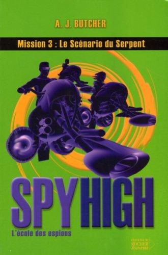 Spy High, Tome 3 : Le Scénario du Serpent