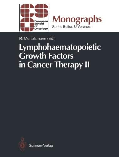 Lymphohaematopoietic Growth Factors in Cancer Therapy II (ESO Monographs)