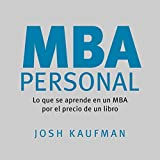 MBA Personal [Personal MBA]: Lo que se aprende en un MBA por el precio de un libro [What You Learn in an MBA for the Price of a Book]