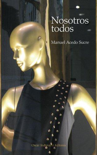 Nosotros todos (OT editores) por Manuel Acedo Sucre