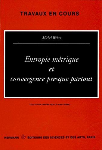 Entropie métrique et convergence presque partout (Travaux en cours t. 58) par Michel WEBER