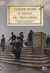 Il drago del Trocadéro. Un'indagine di Victor Legris libraio investigatore