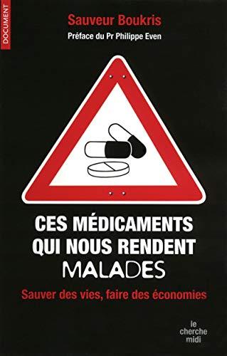 Ces médicaments qui nous rendent malades : sauver des vies, faire des économies par Sauveur Boukris