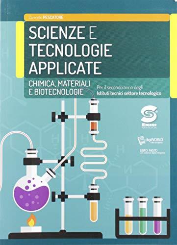 Scienze e tecnologie applicate. Chimica, materiali, biotecnologie. Per le Scuole superiori. Con e-book. Con espansione online