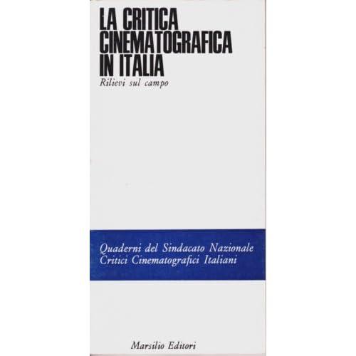 La Critica Cinematografica In Italia. Rilievi Sul Campo.