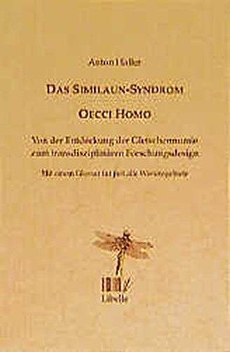 Das Similaun-Syndrom - Oecci Homo: Von der Entdeckung der Gletschermumie zum transdisziplinären Forschungsdesign (Litzelstetter Libellen. Ziemlich Neue Folge (ZNF))