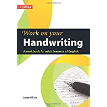 Work on Your Handwriting: A Workbook for Adult Learners of English (Collins Work on Your. . .)