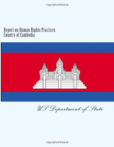 Report on Human Rights Practices Country of Cambodia
