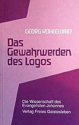 Das Gewahrwerden des Logos: Die Wissenschaft des Evangelisten Johannes