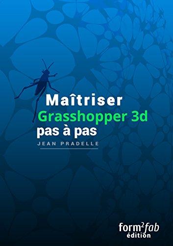 Maîtriser Grasshopper 3D pas à pas
