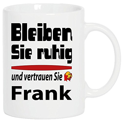 """Becher 330ml Weiss""""Frank bleibt ruhig."""" Nur Original von DRUCK-DEINE-TASSE 2"""