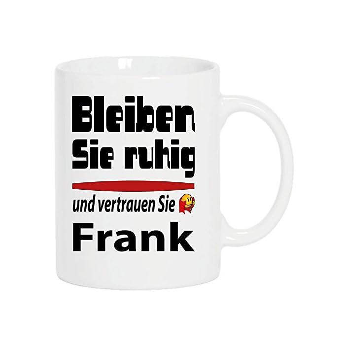 """Becher 330ml Weiss""""Frank bleibt ruhig."""" Nur Original von DRUCK-DEINE-TASSE 1"""