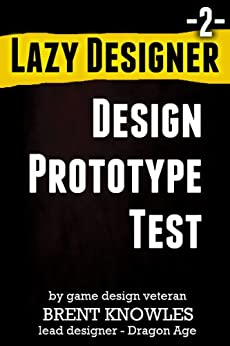 How To Make The Next Game (Lazy Designer Game Design Book 2) (English Edition) par [Knowles, Brent]