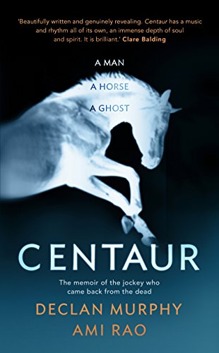 Centaur: Shortlisted For The William Hill Sports Book of the Year 2017 (English Edition) por Declan Murphy