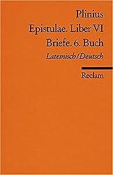 Epistulae. Liber VI /Briefe. 6. Buch: Lat. /Dt.