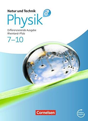 Natur und Technik - Physik: Differenzierende Ausgabe - Rheinland-Pfalz: 7.-10. Schuljahr - Schülerbuch mit Online-Angebot