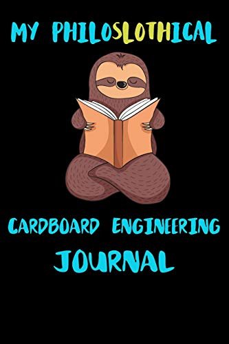 My Philoslothical Cardboard Engineering Journal: Blank Lined Notebook Journal Gift Idea For (Lazy) Sloth Spirit Animal Lovers