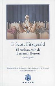 El curioso caso de Benjamin Button : Novela gráfica  par Francis Scott Fitzgerald