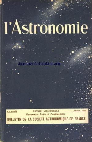 ASTRONOMIE (L') du 01/01/1948 - LA PLANETE SATURNE PAR FOCAS - CINEMATOGRAPHIE DE LA LUMIERE ZODIACALE PAR DAUVILLIER - LE CINQUANTENAIRE DE L'OBSERVATOIRE YERKES - ACTIVITE SOLAIRE - NOMBRES RELATIFS DE WOLF POUR 46 - LES METAMORPHOSES DU CIRQUE LUNAIRE ATLAS