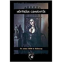 Nefarius Conventus: Un roman BDSM à Falbourg